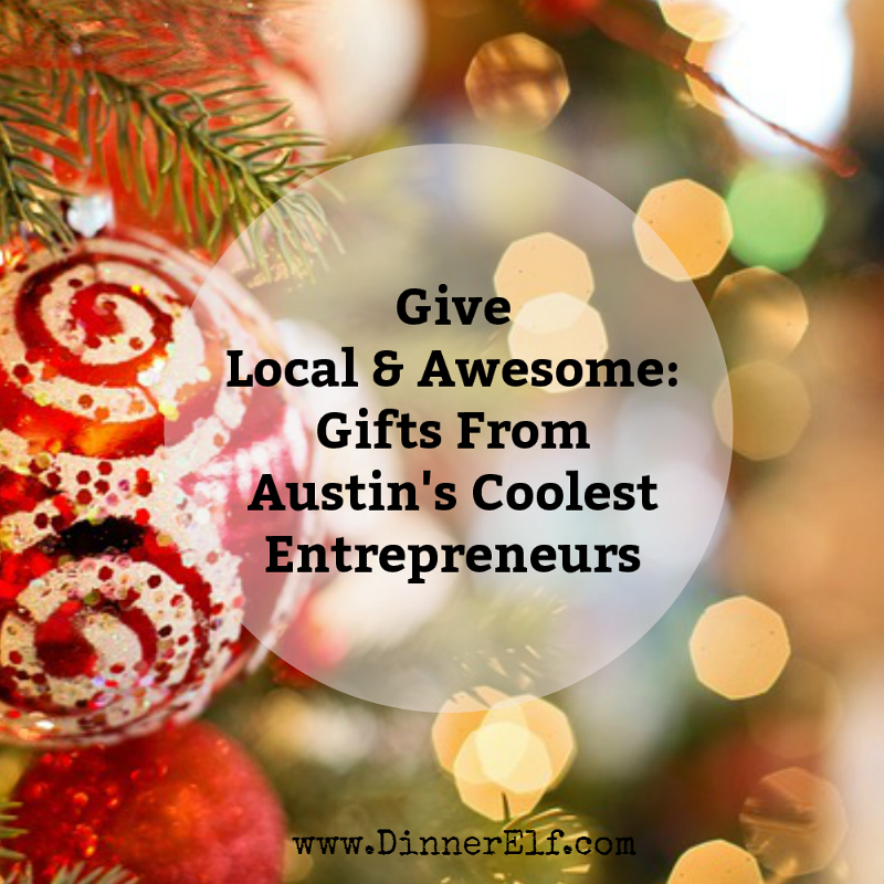 Give Local & Awesome: Gifts From Austin's Coolest Entrepreneurs